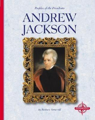 Andrew Jackson by Barbara A. Somervill
