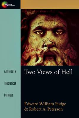 Two Views of Hell: A Biblical & Theological Dialogue