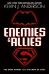 Enemies & Allies by Kevin J. Anderson