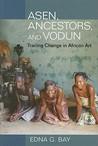 Asen, Ancestors, and Vodun: Tracing Change in African Art