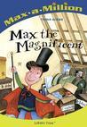 Max the Magnificent