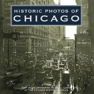 Historic Photos of Chicago (Historic Photos.) by Russell Lewis
