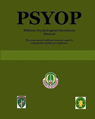 Psyop: Military Psychological Operations Manual