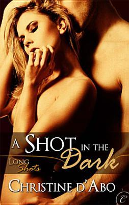 A Shot in the Dark by Christine d'Abo