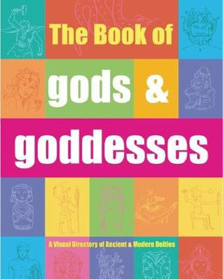 The Book of Gods  Goddesses by Eric Chaline