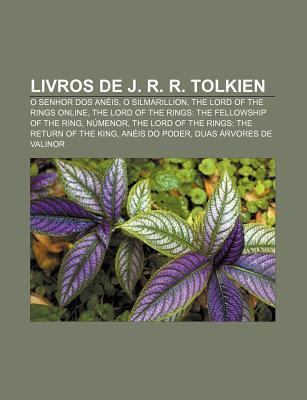 Livros de J. R. R. Tolkien: O Senhor DOS Aneis, O Silmarillion, the Lord of the Rings Online, the Lord of the Rings: The Fellowship of the Ring