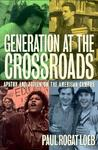 Generation at the Crossroads Apathy and Action on the American Campus