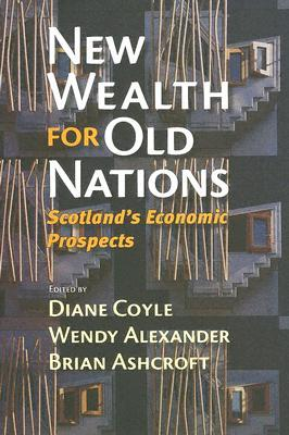 New Wealth for Old Nations: Scotlands Economic Prospects