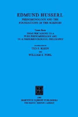 Ideas Pertaining to a Pure Phenomenology and to a Phenomenological Philosophy: Third Book: Phenomenology and the Foundation of the Sciences