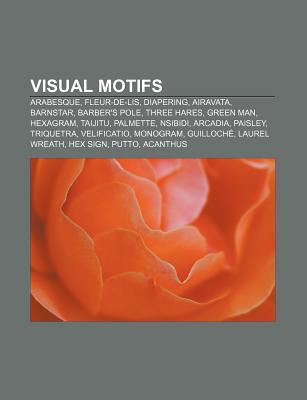 Visual Motifs: Arabesque, Fleur-de-Lis, Diapering, Airavata, Barnstar, Barber's Pole, Three Hares, Green Man, Hexagram, Taijitu, Palmette