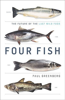 Four fish the future of the last wild food by paul greenberg 7347759 fandeluxe Image collections