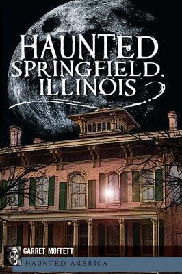 Haunted Springfield, Illinois