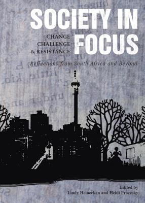 Society In Focuschange, Challenge And Resistance: Reflections From South Africa And Beyond