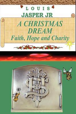A Christmas Dream Faith, Hope and Charity