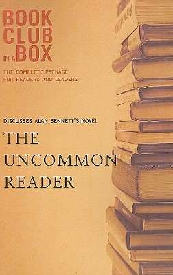 Bookclub-In-A-Box Discusses The Uncommon Reader, a novel by Alan Bennett