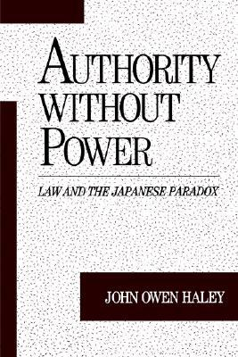 Authority Without Power: Law and the Japanese Paradox