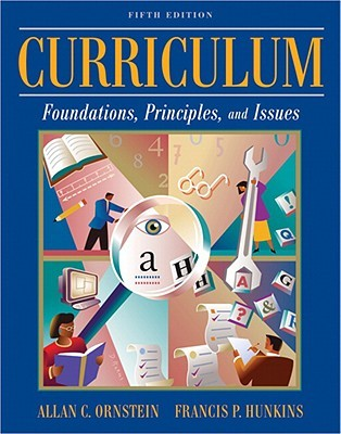 Curriculum: foundations, principles, and issues: allan c.