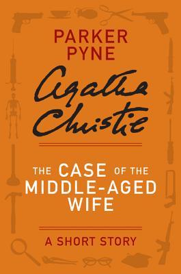 The Case of the Middle-Aged Wife: A Short Story