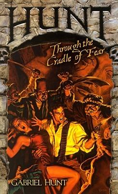 Hunt Through the Cradle of Fear by Gabriel Hunt