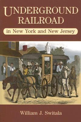 Underground Railroad in New York and New Jersey (The Underground Railroad)