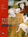 Pediatric Nursing: Caring for Children [with MyNursingLab & Clinical Skills Manual]