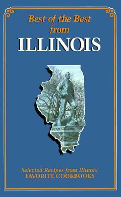 Ebook Best of the Best from Illinois: Selected Recipes from Illinois' Favorite Cookbooks by Gwen McKee DOC!