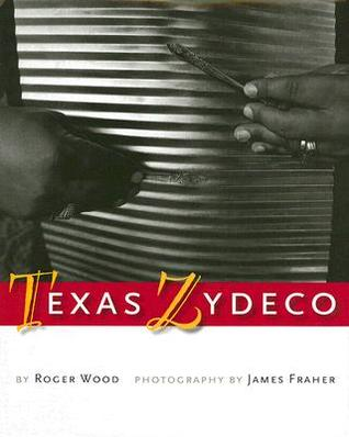 Texas Zydeco by Roger Wood