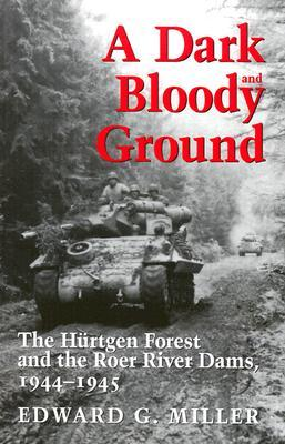 A Dark and Bloody Ground by Edward G. Miller