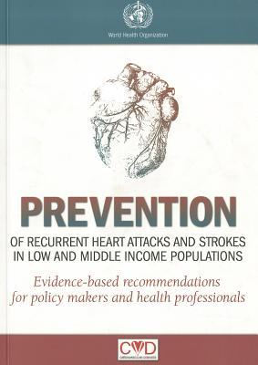 Prevention of Recurrent Heart Attacks and Strokes in Low- And Middle-Income Populations: Evidence-Based Recommendations for Policy-Makers and Health Professionals