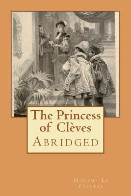 The Princess of Cleves: Abridged