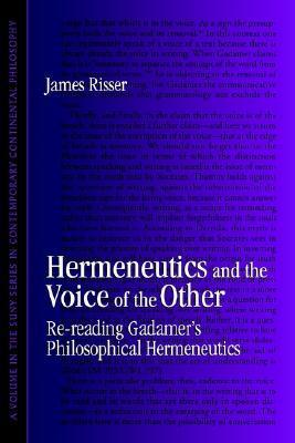 Hermeneutics and the Voice of the Other: Re-Reading Gadamer's Philosophical Hermeneutics
