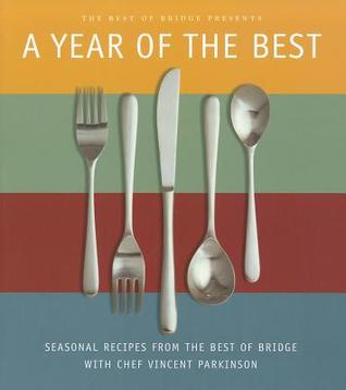 A Year of the Best: Seasonal Recipes from the Best of Bridge