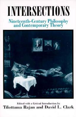 Intersections--19c Phil: Nineteenth-Century Philosophy and Contemporary Theory