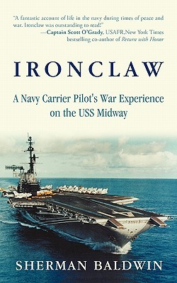 Ironclaw: A Navy Carrier Pilot's War Experience on the USS Midway