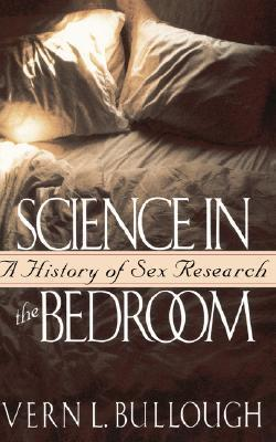 Science in the Bedroom: A History of Sex Research