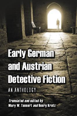 Early German and Austrian Detective Fiction: An Anthology