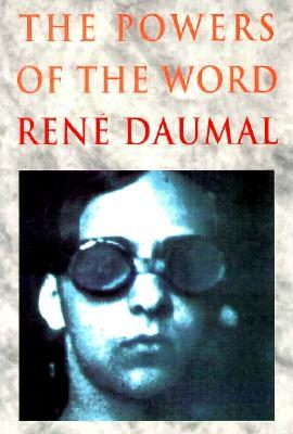 The Powers of the Word: Selected Essays and Notes, 1927-1943