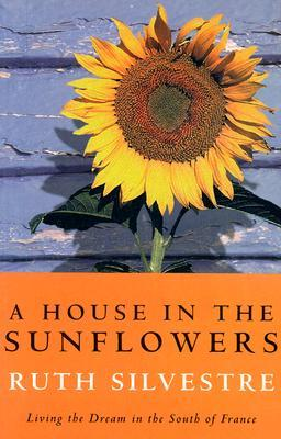 A house in the sunflowers by ruth silvestre fandeluxe PDF