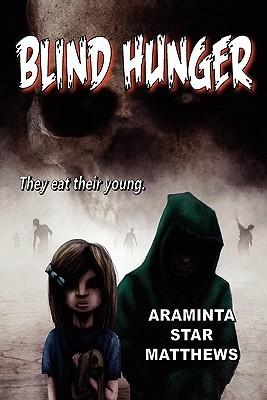 Blind Hunger by Araminta Star Matthews