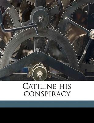 Catiline His Conspiracy