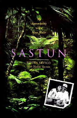 Sastun: One Woman's Apprenticeship with a Maya Healer and Their Efforts to Save the Vani