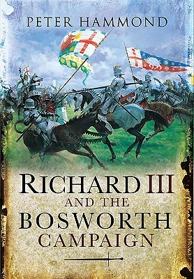 Richard III and the Bosworth Campaign
