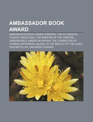 Ambassador Book Award: Ambassador Book Award Winners, the Accidental Tourist, Middlesex, the Bonfire of the Vanities, Underworld