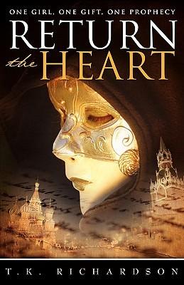 Return the Heart by T.K. Richardson