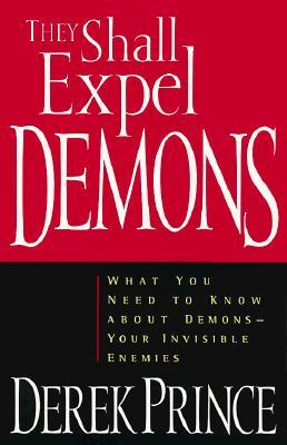 they-shall-expel-demons-what-you-need-to-know-about-demons-your-invisible-enemies