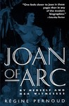 Joan of Arc: By Herself and Her Witnesses