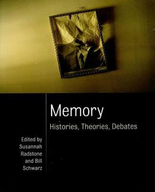 Memory: Histories, Theories, Debates