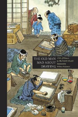 The Old Man Mad about Drawing: A Tale of Hokusai