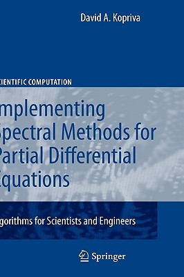 Implementing Spectral Methods for Partial Differential Equations: Algorithms for Scientists and Engineers