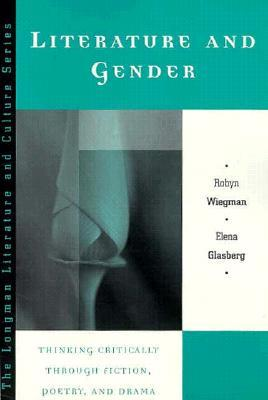 Literature and Gender: Thinking Critically Through Fiction, Poetry, and Drama